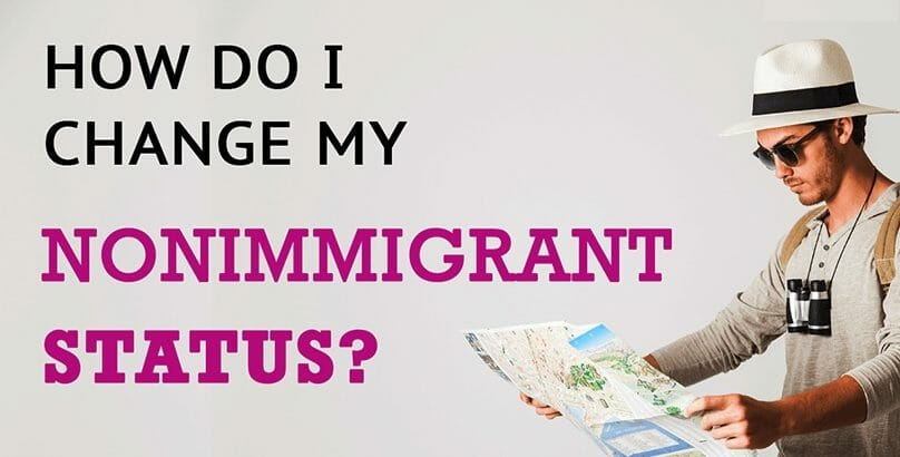 How Do You Change Your Nonimmigrant Status While In the U.S.